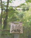 Yoko Saito's Strolling Along Paths of Green_