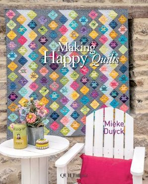 Making Happy Quilts- Mieke Duyck